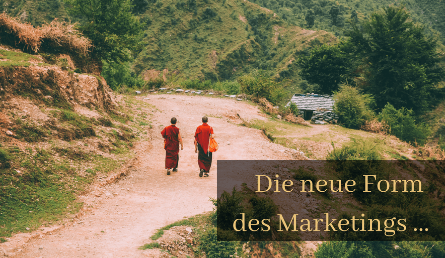 Die neue Form des Marketings …